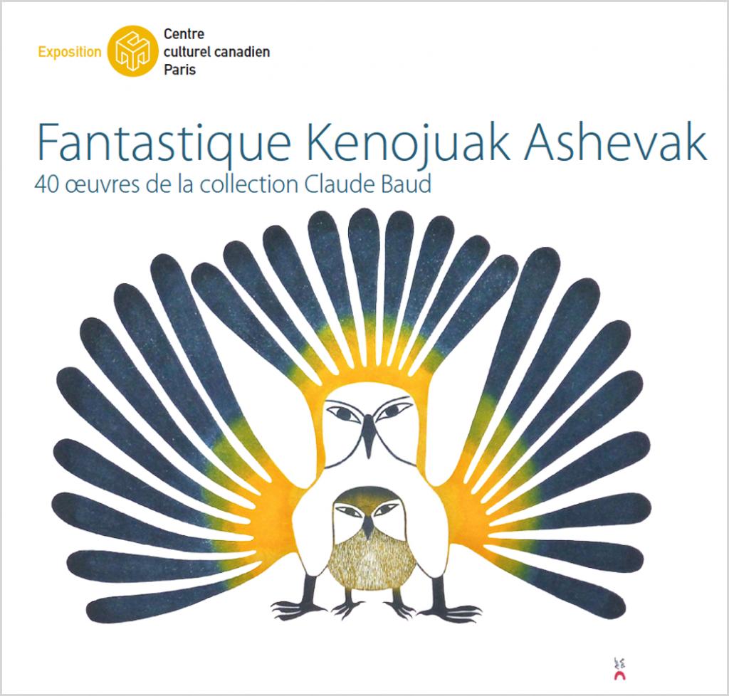 """Affiche de l'exposition """"Fantastique Kenojuak Ashevak"""" au centre culturel canadien - Paris"""