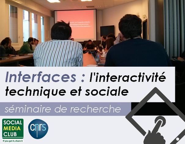 Séminaire de recherche sur les Interfaces et leur interactivité technique et sociale