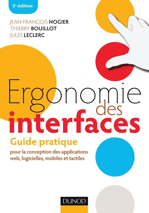 Ergonomie des Interfaces - Jean-François Nogier, Thierry Bouillot et Jules Leclerc