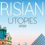 The Parisianer est de retour avec UTOPIES 2050 pendant les journées du Patrimoine