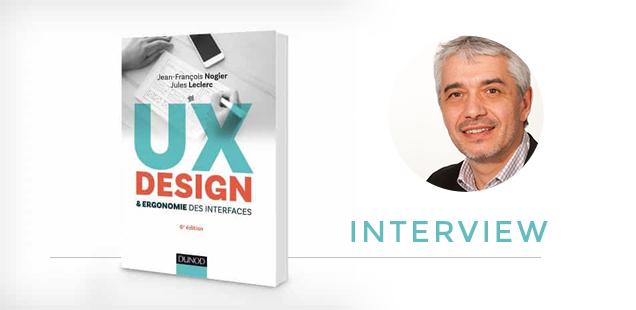Interview de Jean François Nogier à propos de son livre UX Design et ergonomie des interfaces